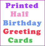 Printed Half Birthday Greeting Cards