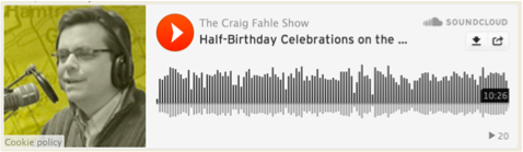 Craig Fahle Show - Half Birthday Celebrations                     on the Rise