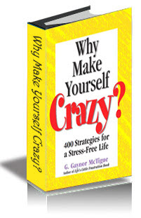 Why Make Yourself Crazy?